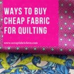 9 ways to buy cheap fabric for quilting